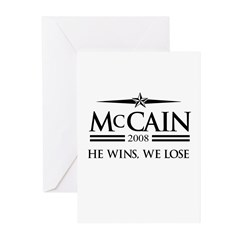 McCain 2008: He wins, we lose Greeting Cards (Pk o