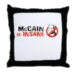 McCain is insane Throw Pillow