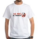 The Mac is whack White T-Shirt