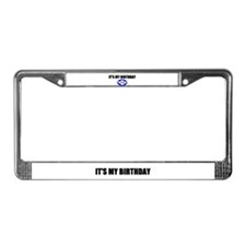 IT'S MY BIRTHDAY License Plate Frame
