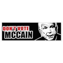 DON'T VOTE MCCAIN Bumper Bumper Sticker