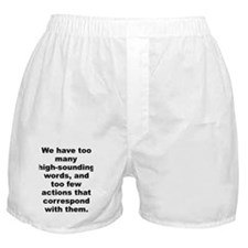 We have too many high sounding words and too few.. Boxer Shorts