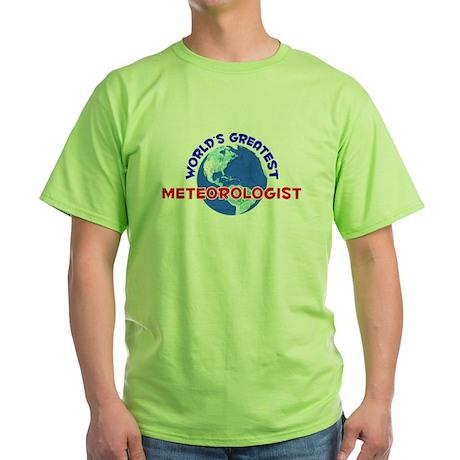 World's Greatest Meteo.. (E) Green T-Shirt