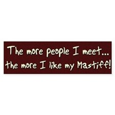 The More People Mastiff Bumper Bumper Sticker