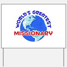 World's Greatest Missi.. (E) Yard Sign