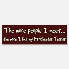 The More People Manchester Terrier Bumper Bumper Bumper Sticker