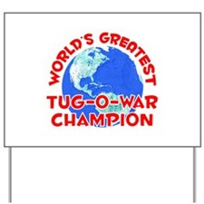 World's Greatest Tug-o.. (F) Yard Sign