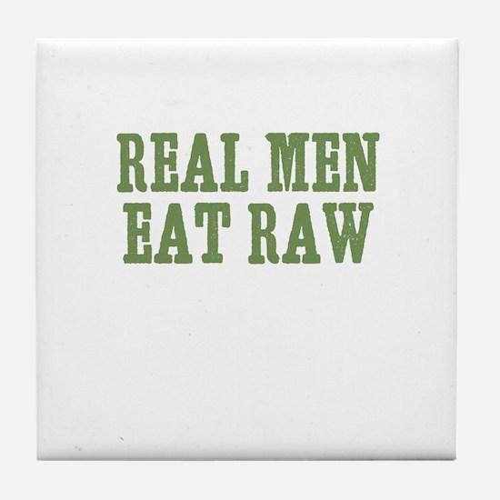 Real Men Eat Raw Tile Coaster