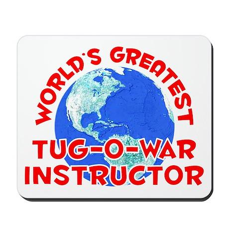 World's Greatest Tug-o.. (F) Mousepad