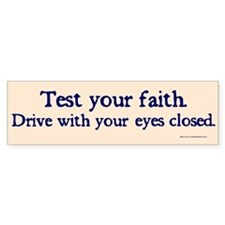 Test Your Faith Bumper Bumper Bumper Sticker