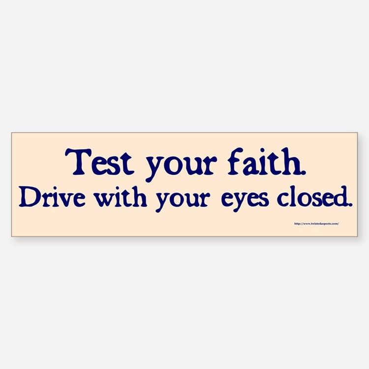 Test Your Faith Bumper Bumper Bumper Sticker