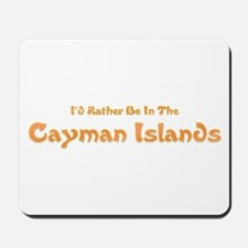 I'd Rather Be...Caymans Mousepad