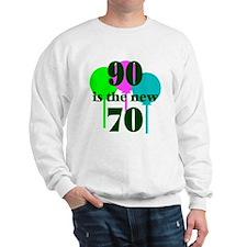 90 Is The New 70 Sweatshirt