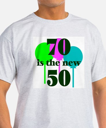 70 Is The New 50 Ash Grey T-Shirt