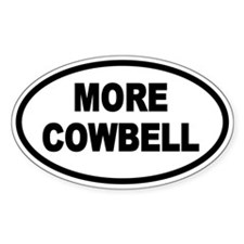 More Cowbell Oval Oval Decal