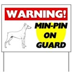 Miniature Pinscher On Guard Yard Sign