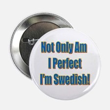 Not Only Am I Perfect Button