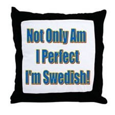 Not Only Am I Perfect Throw Pillow