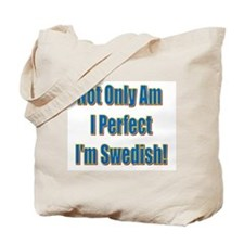 Not Only Am I Perfect Tote Bag
