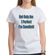 Not Only Am I Perfect Tee