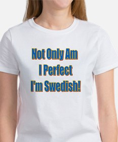 Not Only Am I Perfect Women's T-Shirt