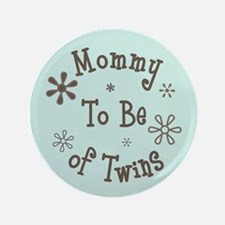 "Mommy To Be of Twins - 3.5"" Button"