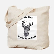 Silly Boys Hunting Is For Gir Tote Bag