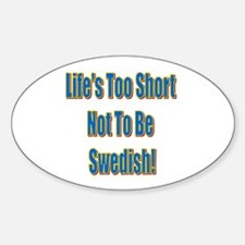 Life's Too Short Oval Decal