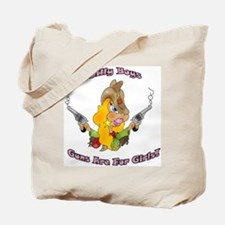 Silly Boys Guns Are For Girls Tote Bag