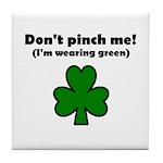 I'M WEARING GREEN Tile Coaster