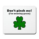 I'M WEARING GREEN Mousepad