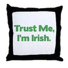 Trust Me, I'm Irish Throw Pillow