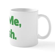 Trust Me, I'm Irish Mug