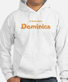 I'd Rather Be...Dominica Hoodie