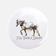 "Draft Horse 3.5"" Button"