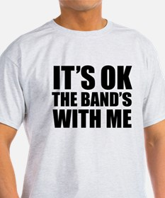 The band's with me T-Shirt