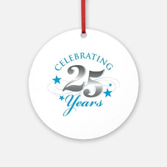 Celebrating 25 years Ornament (Round)