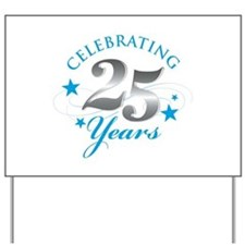 Celebrating 25 years Yard Sign