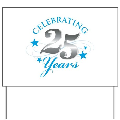 Celebrating 25 years Yard Sign