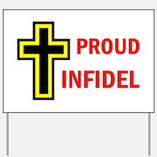PROUD INFIDEL Yard Sign