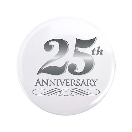 "25 Year Anniversary 3.5"" Button"
