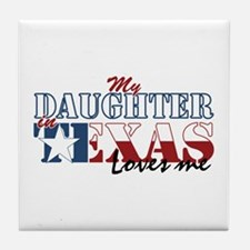 My Daughter in TX Tile Coaster