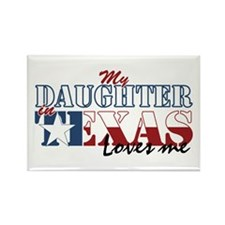 My Daughter in TX Rectangle Magnet