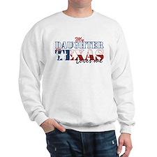 My Daughter in TX Sweatshirt