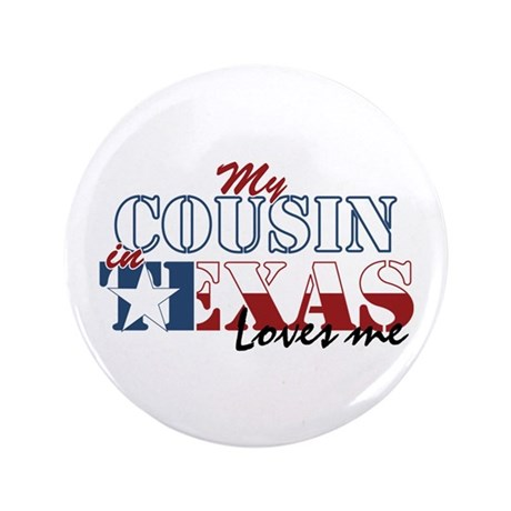 """My Cousin in TX 3.5"""" Button (100 pack)"""
