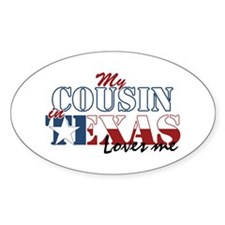 My Cousin in TX Oval Decal