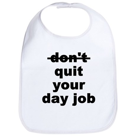 Quit Your Day Job Bib