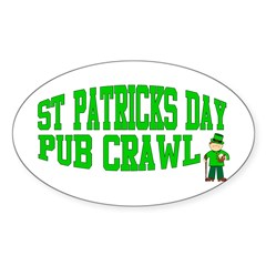 ST PATRICK'S DAY PUB CRAWL Oval Decal