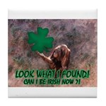 CAN I BE IRISH? Tile Coaster