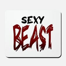 Sexy Beast Mousepad